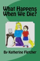 Cover for 'What Happens When We Die?'