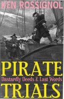 Cover for 'Pirate Trials: Dastardly Deeds & Last Words'
