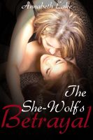 Cover for 'The She-Wolf's Betrayal: Seduced by the She-Wolf #3 (Lesbian Werewolf Erotica)'