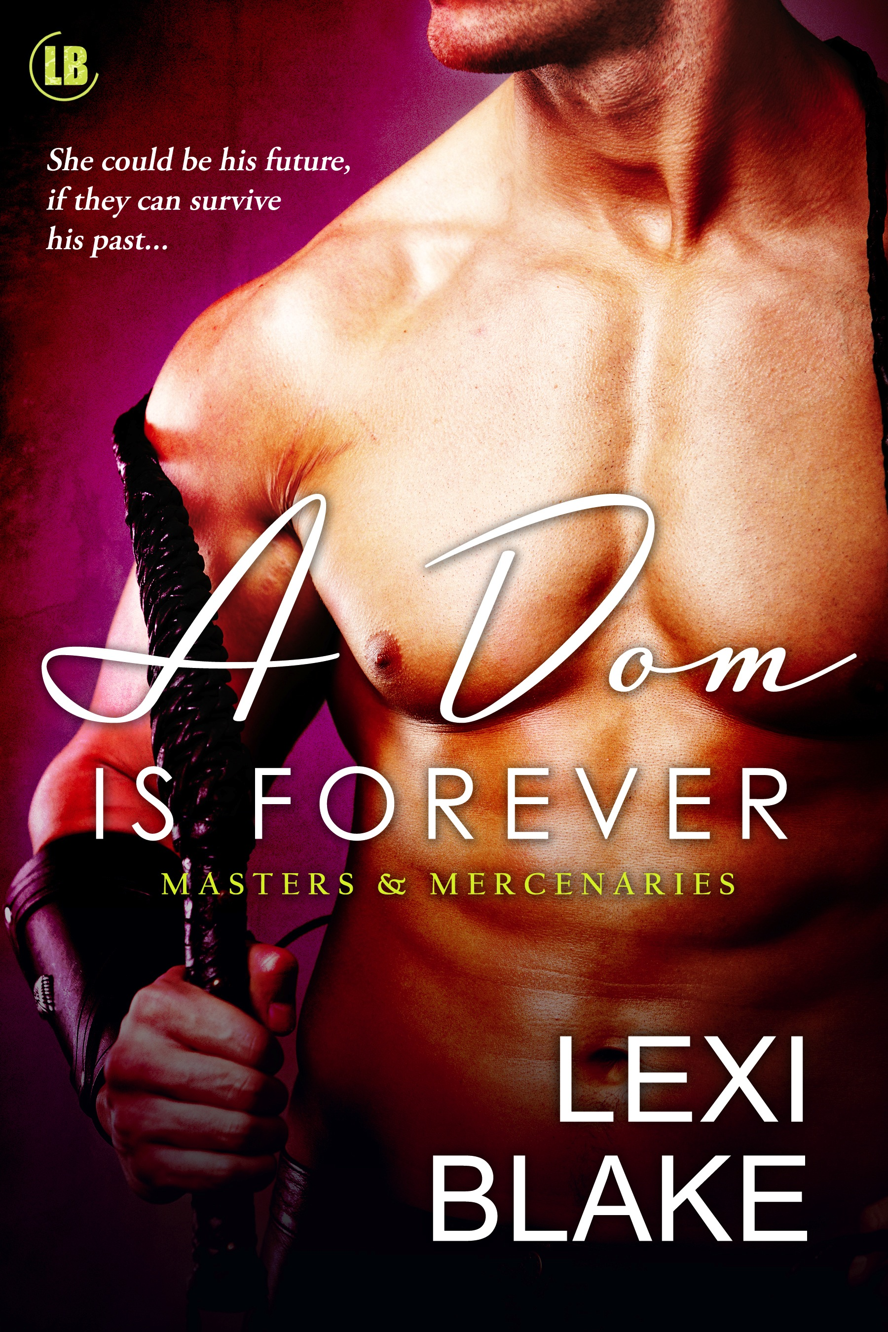 Lexi Blake - A Dom is Forever, Masters and Mercenaries, Book 3