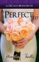 Cover for 'A Perfect Fit (DiCarlo Brides bk 1)'