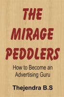 Cover for 'The Mirage Peddlers - How to Become an Advertising Guru'