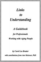 Cover for 'Links to Understanding: A Guidebook for Professionals Working with Aging People'