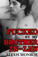 Fucked By My Brother-In-Law. Fiction ? Erotica ? Gay Erotica