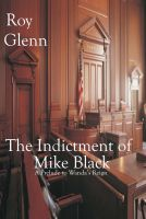 Cover for 'The Indictment of Mike Black'
