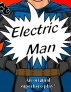 Electric Man, A Turbo Turkey Original Play (Early Edition) by Adam Hegg