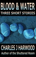 Cover for 'Blood and Water: Three Short Stories'