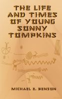 Cover for 'The Life and Times of Young Sonny Tompkins'