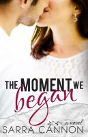 Cover for 'The Moment We Began'