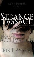 Cover for 'Strange Passage, Book One: Acclimation'