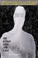 Cover for 'The Iceman Lives for One Day'