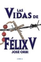 Cover for 'Las Vidas de Felix V'