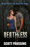 Cover for 'Deathless (Blue Fire Saga #2)'