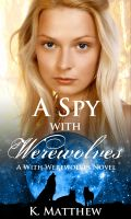 Cover for 'A Spy with Werewolves'
