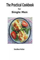 The Practical Cookbook for Single Men cover