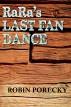RaRa's Last Fan Dance by Robin Porecky