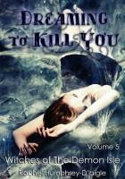 Rachel Humphrey Daigle - Dreaming to Kill You