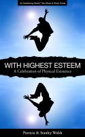 Cover for 'With Highest Esteem A Celebration of Physical Existence - with Study Guide'