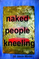 Cover for 'Naked People Kneeling'