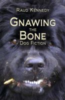 Cover for 'Gnawing the Bone: Dog Fiction'