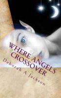 Cover for 'Where Angels Crossover'