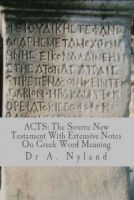 Cover for 'ACTS: The Source New Testament with Extensive Notes on Greek Word Meaning'