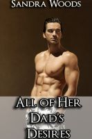 Cover for 'All of Her Dad's Desires (Adult Taboo Erotica)'