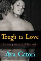Cover for 'Tough to Love: Saving Avery (A Novella)'