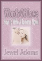 Cover for 'WORDS OF LOVE - How to Write a Romance Novel'