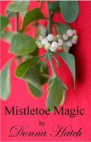 Cover for 'Mistletoe Magic, A Christmas Regency Short Story'