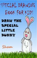 Cover for 'Special Drawing Book For Kids : Draw The Special Little Bunny'