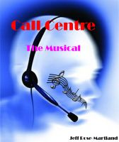Cover for 'Call Centre: The Musical'
