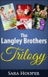 The Langley Brothers Trilogy by Sara Hooper