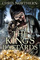 Cover for 'All The King's Bastards'