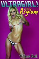 Cover for 'Ultragirl in the Asylum (Superhero Reluctant Erotica)'