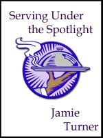 Cover for 'Serving Under the Spotlight'