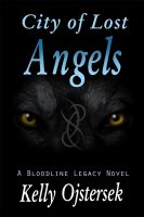 Cover for 'City of Lost Angels, Book 2 in the Bloodline Legacy series'