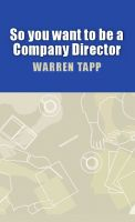 Cover for 'So You Want To Be A Company Director'