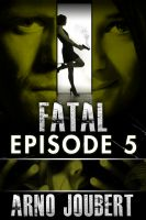 Cover for 'Fatal Episode 5 : Season 1 (Romantic Suspense)'