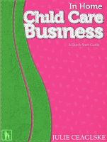 Cover for 'In Home Child Care Business, A Quick Start Guide'