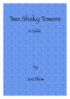 Cover for 'Two Shaky Towers : A Fable'