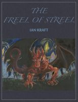Cover for 'The Freel of Streel: Part One in the Narrative of John of Origin'