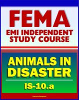 Cover for '21st Century FEMA Study Course: Animals in Disasters, Awareness and Preparedness (IS-10.a) - Tornadoes, Floods, Winter Storms, Wildfires, Earthquakes, Landslides, Disaster Kits, Owner Preparedness'