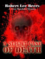 Cover for 'Tony Mandolin Mystery Book 1: A Slight Case of Death'