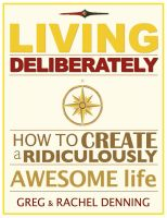 Cover for 'Living Deliberately: How to Create a Ridiculously Awesome Life'