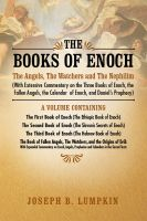 Cover for 'The Books of Enoch: The Angels, The Watchers and The Nephilim: (With Extensive Commentary on the Three Books of Enoch, the Fallen Angels, the Calendar of Enoch, and Daniel's Prophecy)'