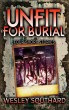 Unfit For Burial: Four Short Stories by Wesley Southard