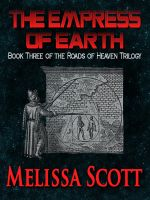 Cover for 'Empress of Earth - Book III of the Roads of Heaven'