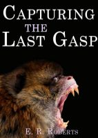 Cover for 'Capturing the Last Gasp'