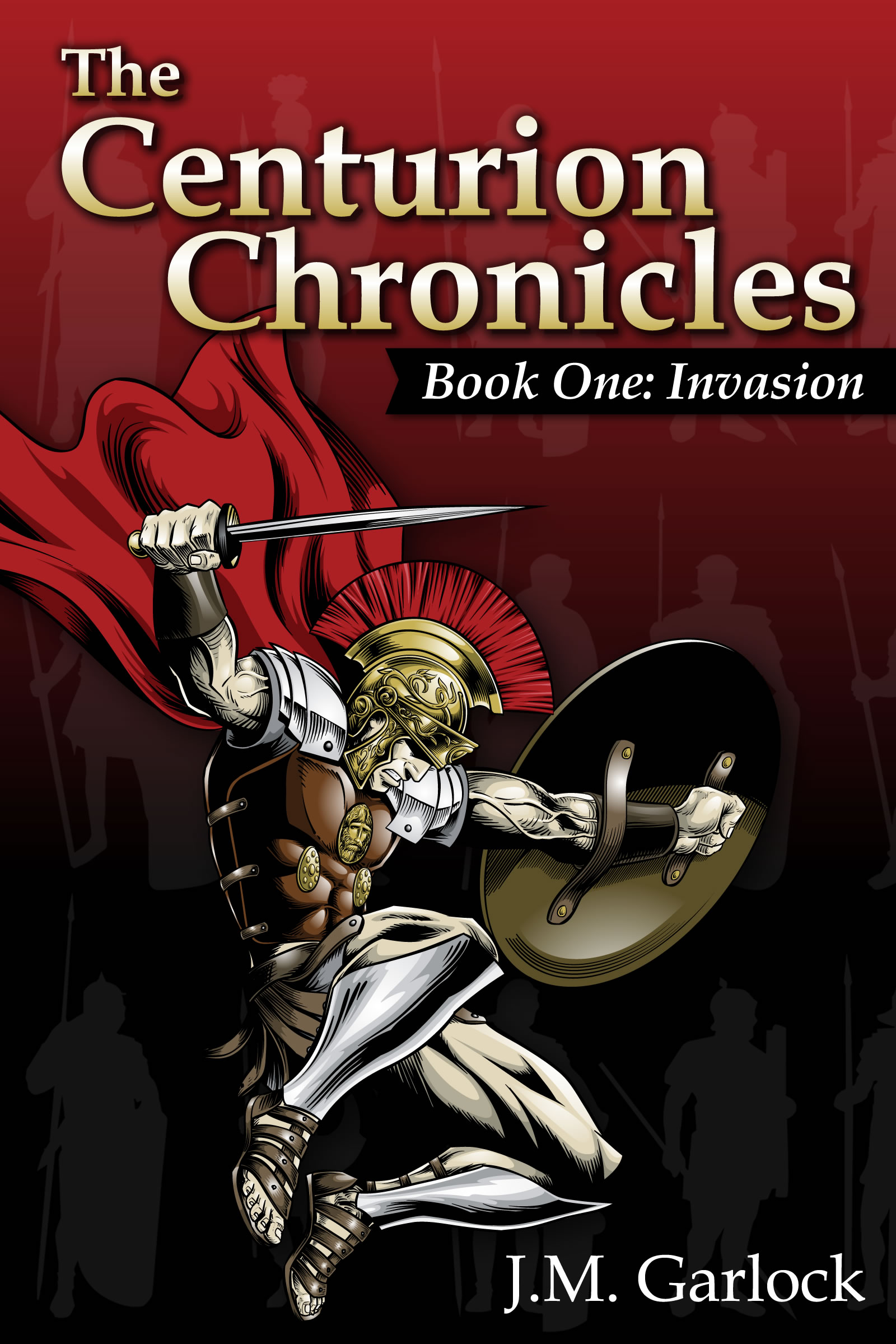J.M. Garlock - The Centurion Chronicles - Book One